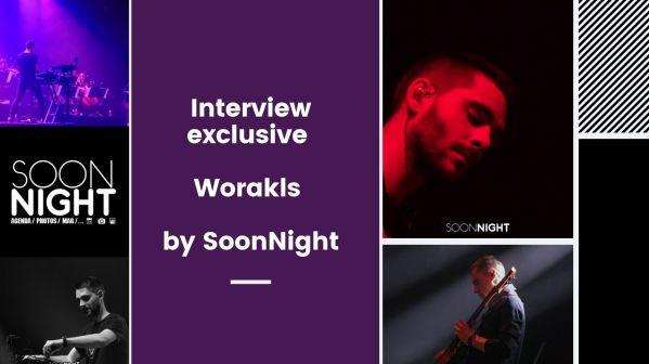 Interview exclusive : Worakls by SoonNight