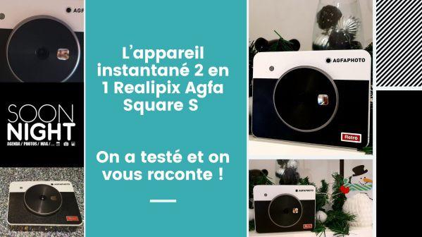 L'appareil instantané 2 en 1 Realipix Agfa Square S : On a testé et on vous raconte !