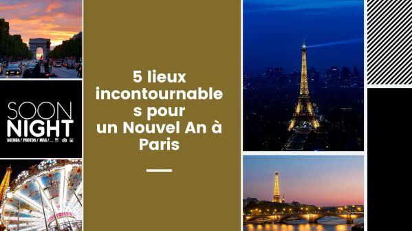 5 Lieux Incontournables Pour Un Nouvel An à Paris