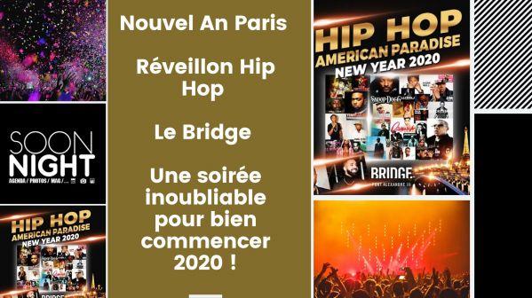 Nouvel An Paris / Réveillon Hip Hop / Le Bridge : Une Soirée Inoubliable Pour Bien Commencer 2020 !