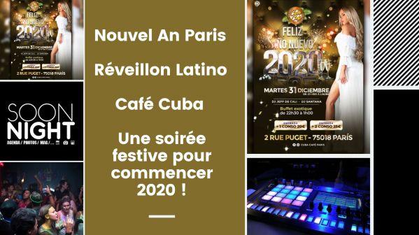 Nouvel An Paris / Réveillon Latino / Café Cuba : Une Soirée Festive Pour Commencer 2020 !