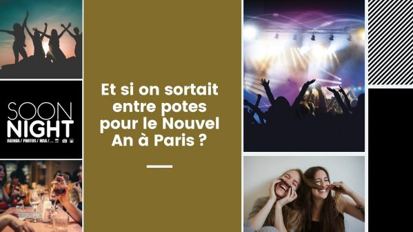 Et si on sortait entre potes pour le Nouvel An à Paris ?