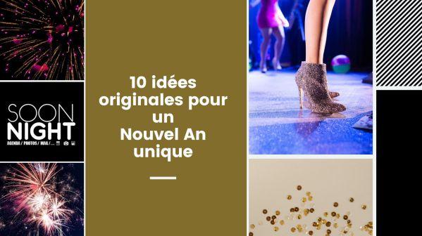 10 Idées Originales Pour Un Nouvel An Unique