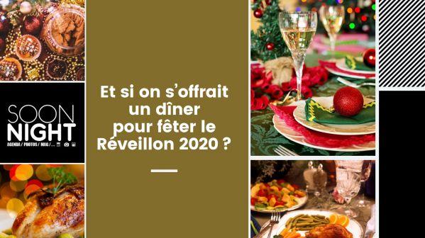Et Si On S'offrait Un Dîner Pour Fêter Le Réveillon 2020?