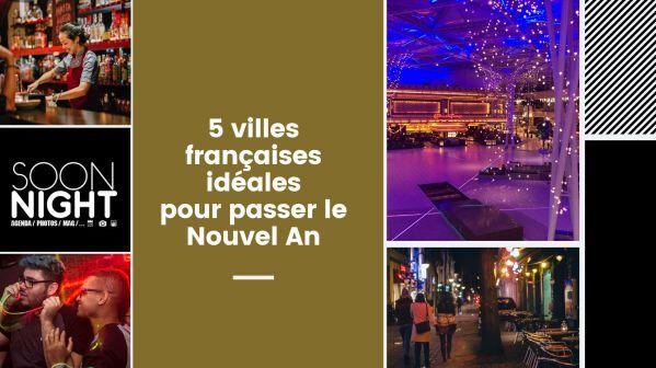 5 villes françaises idéales pour passer le Nouvel An
