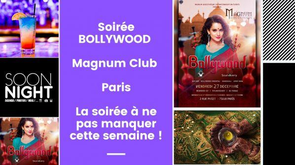 Soirée BOLLYWOOD / Magnum Club / Paris : La soirée à ne pas manquer cette semaine !