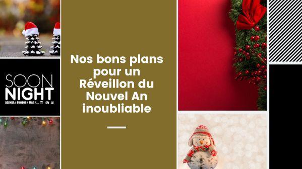 Nos Bons Plans Pour Un Réveillon Du Nouvel An Inoubliable