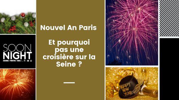 Nouvel An Paris : Et pourquoi pas une croisière sur la Seine ?