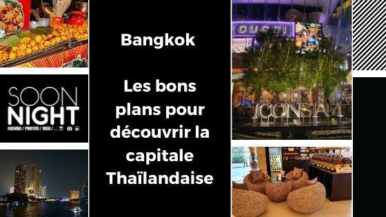 Bangkok : Les bons plans pour découvrir la capitale Thaïlandaise