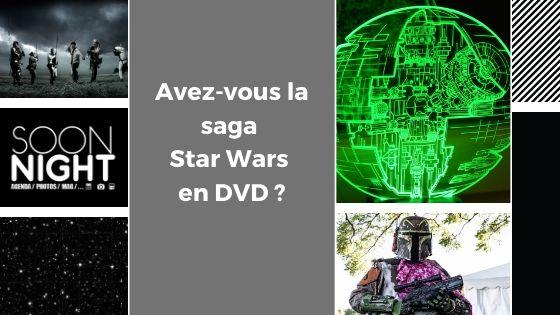 Avez-vous la saga Star Wars en DVD ?