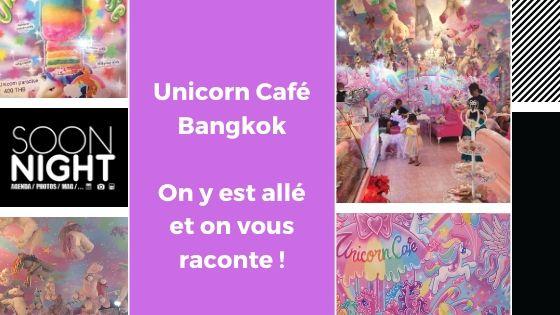 Unicorn Café Bangkok : On y est allé et on vous raconte !