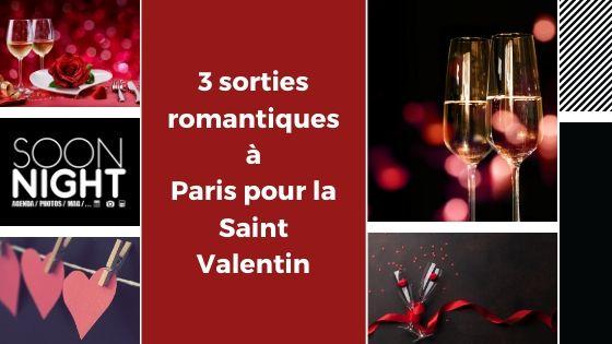 3 Sorties Romantiques à Paris Pour La Saint Valentin