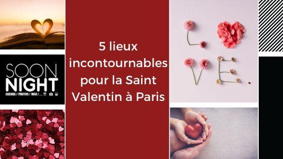 5 Lieux Incontournables Pour La Saint Valentin à Paris