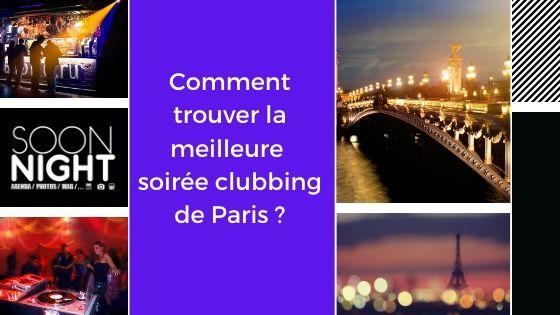 Comment Trouver La Meilleure  Soirée Clubbing De Paris ?
