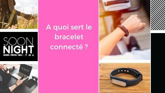 A quoi sert le bracelet connecté ?