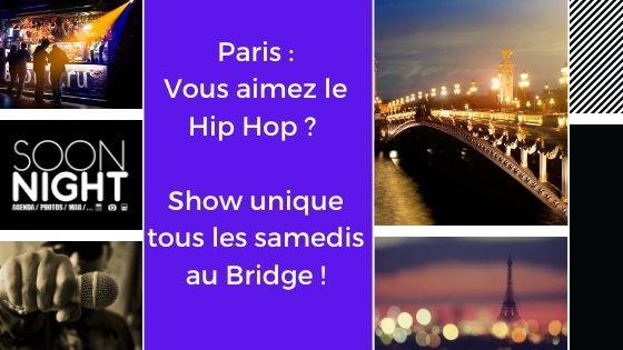 Paris : Vous Aimez Le Hip Hop ? Show Unique Tous Les Samedis Au Bridge !