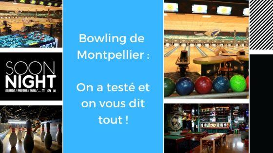 Bowling de Montpellier : On a testé et on vous dit tout !