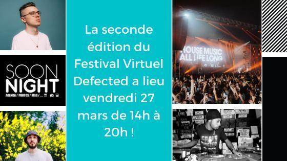 La seconde édition du Festival Virtuel Defected a lieu vendredi 27 mars de 14h à 20h !