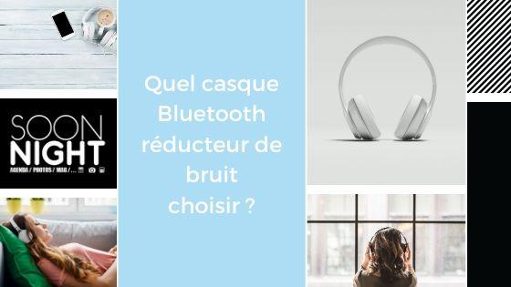 Quel casque Bluetooth réducteur de bruit choisir ?