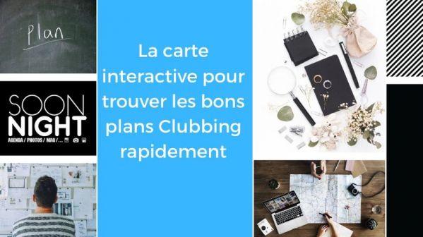 La carte interactive pour trouver les bons plans Clubbing rapidement