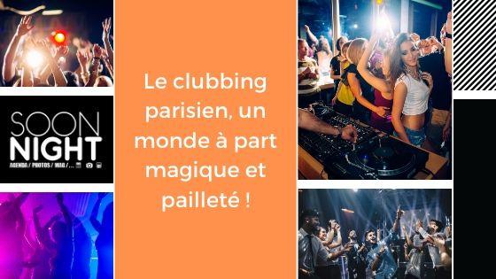 Le clubbing parisien, un monde à part magique et pailleté !