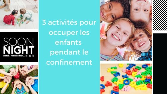 3 activités pour occuper les enfants  pendant le confinement