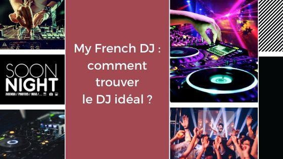 My French DJ : comment trouver le DJ idéal ?