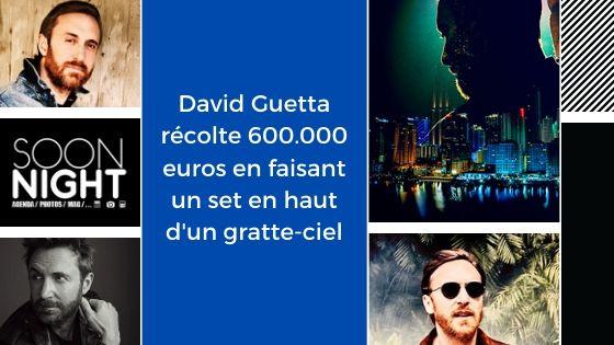 David Guetta récolte 600.000 euros en faisant un set en haut d'un gratte-ciel