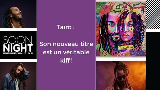 Taïro : Son nouveau titre est un véritable kiff !
