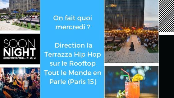 On fait quoi mercredi ? Direction la Terrazza Hip Hop sur le Rooftop Tout le Monde en Parle (Paris 15)