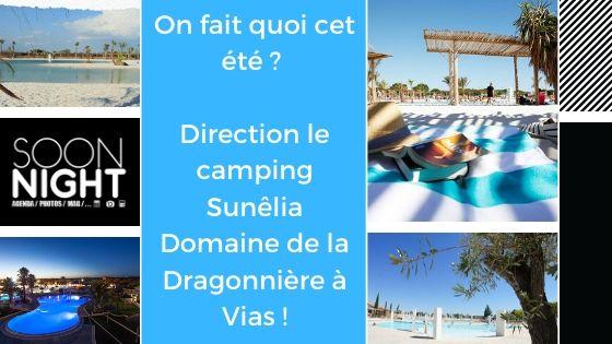 On fait quoi cet été ? Direction le camping Sunêlia Domaine de la Dragonnière à Vias !