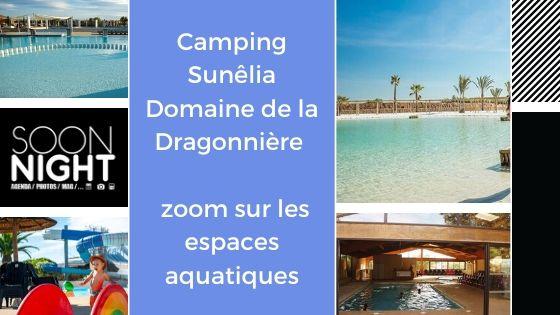 Camping Sunêlia Domaine de la Dragonnière : zoom sur les espaces aquatiques