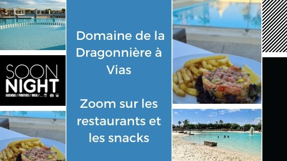 Domaine de la Dragonnière à Vias : Zoom sur les restaurants et les snacks