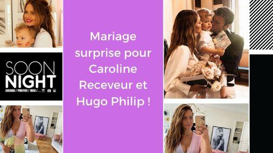 Mariage surprise pour Caroline Receveur et Hugo Philip !