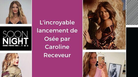 L'incroyable lancement de Osée par Caroline Receveur