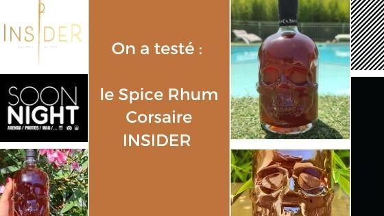On a testé : le Spice Rhum Corsaire INSIDER