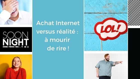 Achat Internet versus réalité : à mourir de rire !