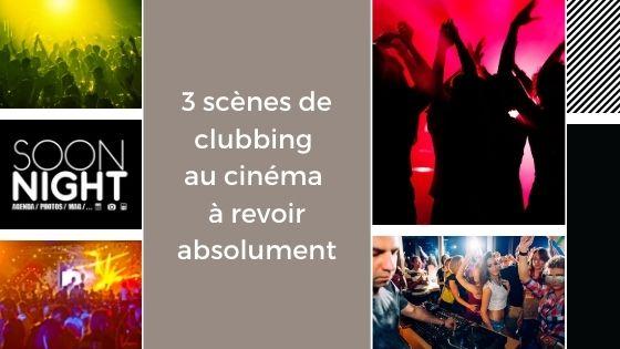 3 Scènes De Clubbing Au Cinéma à Revoir Absolument