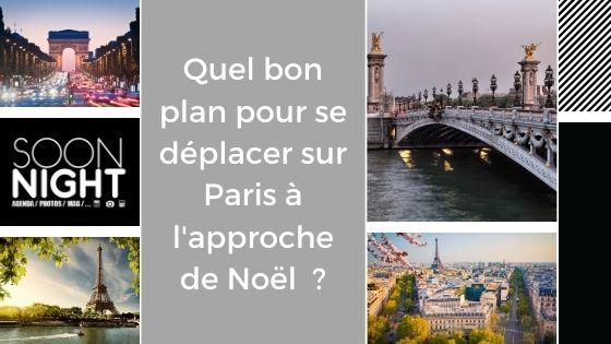 Quel bon plan pour se déplacer sur Paris à l'approche de Noël  ?