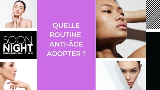 Quelle routine anti-âge adopter ?