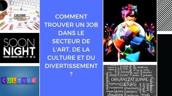Comment trouver un job dans le secteur de l'art, de la culture et du divertissement ?