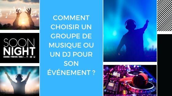 Comment choisir un groupe de musique ou un DJ pour son événement ?
