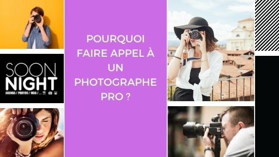 Pourquoi faire appel à un photographe pro ?