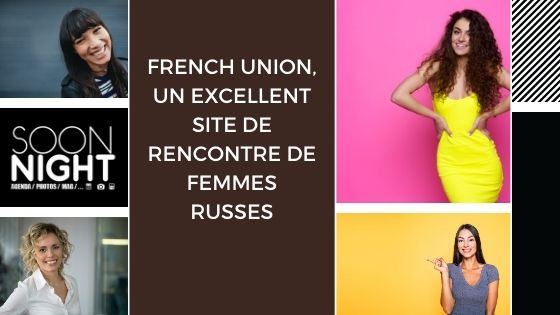 French Union, un excellent site de rencontre de femmes russes