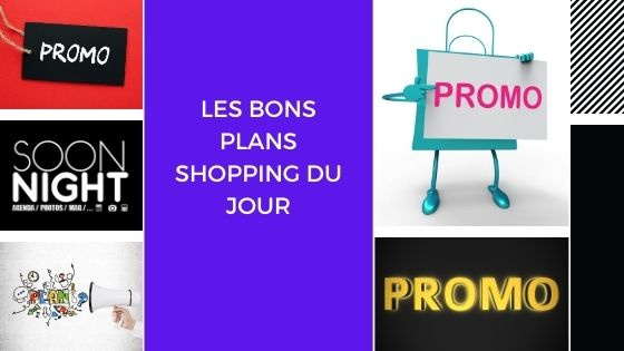 TOP PROMO : les bons plans shopping du jour