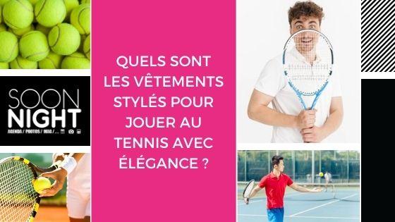 Meilleurs vêtements pour jouer au tennis avec élégance