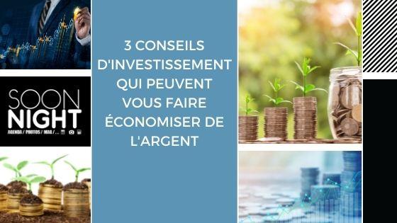 3 conseils d'investissement qui peuvent vous faire économiser de l'argent