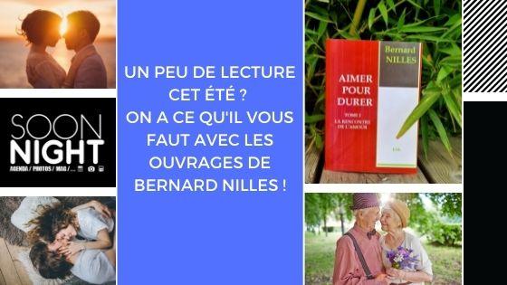 Un peu de lecture cet été ? On a ce qu'il vous faut avec les ouvrages de Bernard Nilles !