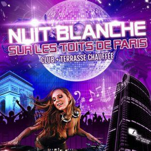 Soirée clubbing NUIT BLANCHE SUR LES TOITS DE PARIS (CLUB INTERIEUR + TERRASSE CHAUFFEE) Samedi 03 septembre 2016