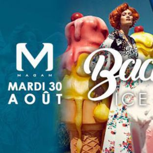 Soirée clubbing Back to MadaM / Ice cream party Mardi 30 aout 2016